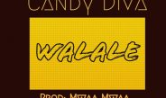 Candy Diva – Walale | Download Mp3